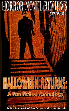 Halloween Returns A Fan Fiction Anthology By Matt Molgaard