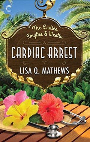 Cardiac Arrest (The Ladies Smythe & Westin #1)