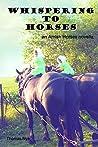 Whispering to Horses (Amish Horses )