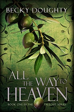 All the Way to Heaven (The Fallout Series #1)