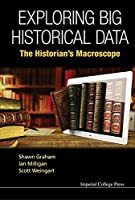 Exploring Big Historical Data:The Historian's Macroscope