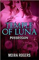 Possession (Temple of Luna, #1)