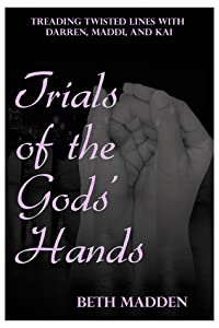 Trials of the Gods' Hands (Treading Twisted Lines with Darren, Maddi, and Kai #5)