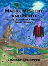 Magic, Mystery and Mirth