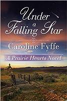 Under a Falling Star (A Prairie Hearts Novel Book 4)