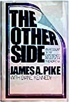The Other Side (AN ACCOUNT OF MY EXPERIENCES WITH PSYCHIC PHENOMENA)