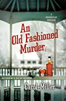 An Old-Fashioned Murder: A Moonshine Mystery (Moonshine Mystery Series, #3)