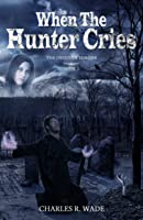 When the Hunter Cries (The Obsidian Throne, # 1)