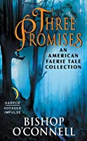Three Promises: An American Faerie Tale Collection