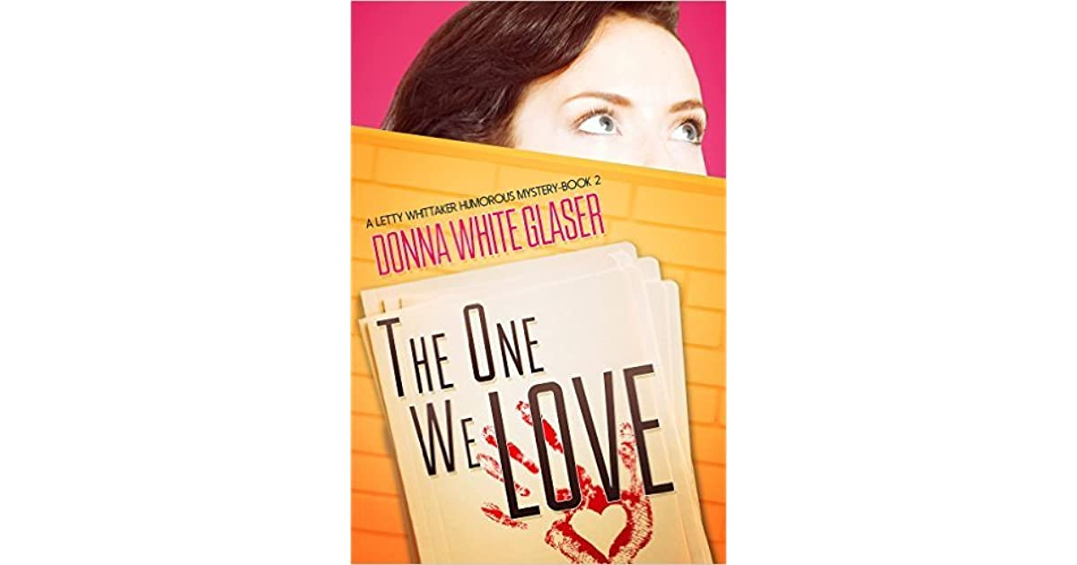 The One We Love By Donna White Glaser