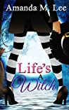 Life's a Witch (Wicked Witches of the Midwest #7)