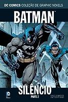 Batman: Silêncio, Parte 2 (DC Comics Coleção Graphic Novels #2)