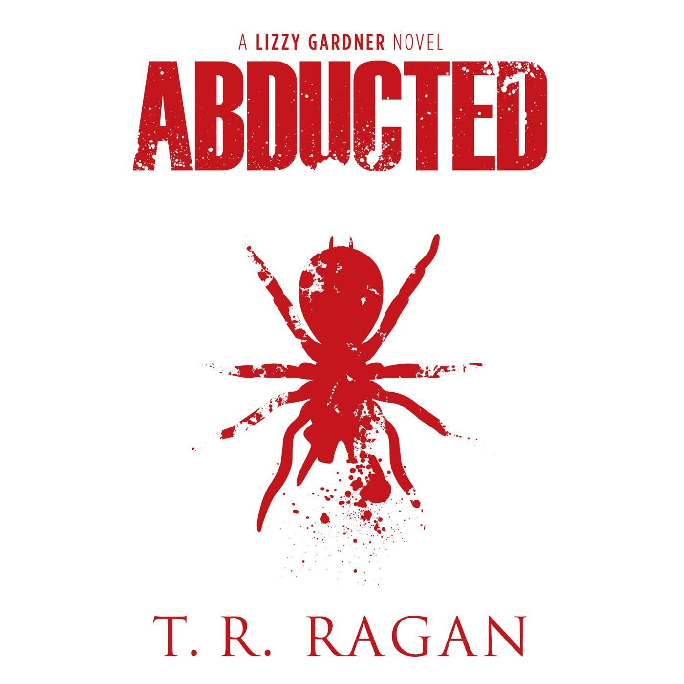 Abducted (lizzy Gardner #1) By Tr Ragan €� Reviews, Discussion, Bookclubs,  Lists