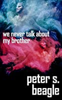 We Never Talk About My Brother