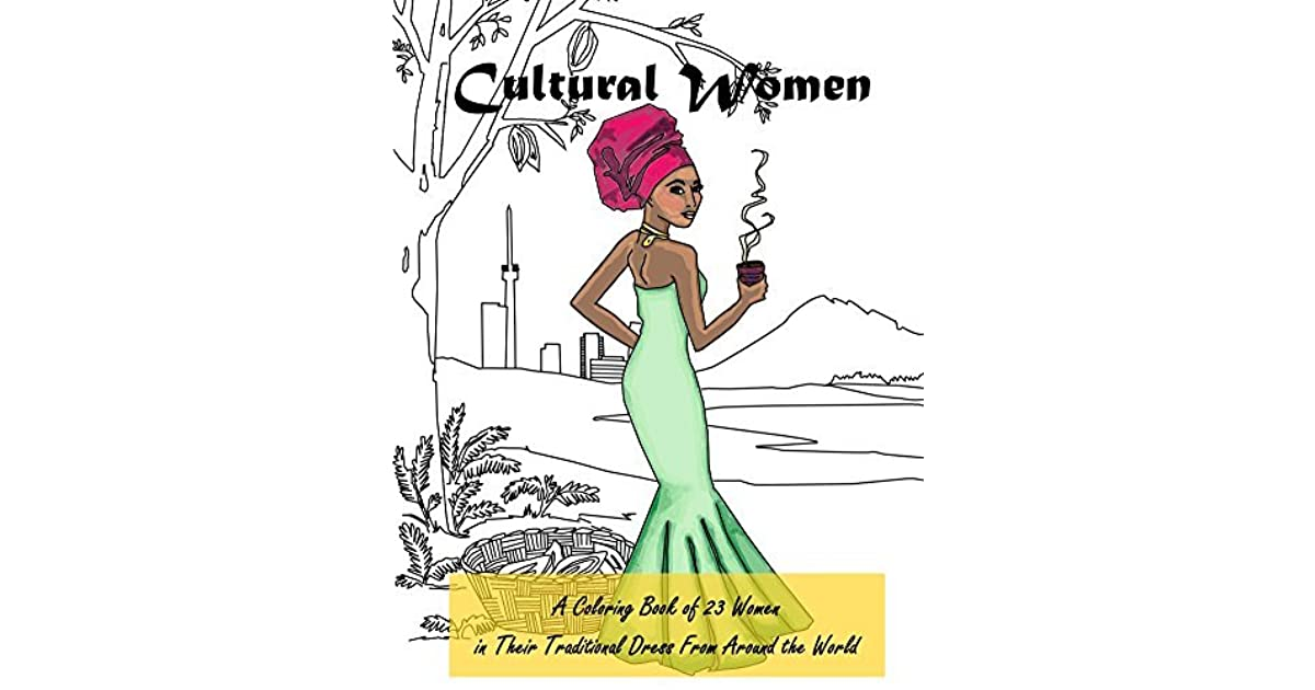 Cultural Women: A Coloring Book of 23 Women in Their ...