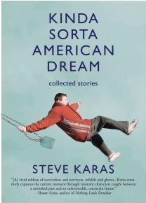 Kinda Sorta American Dream by Steve Karas