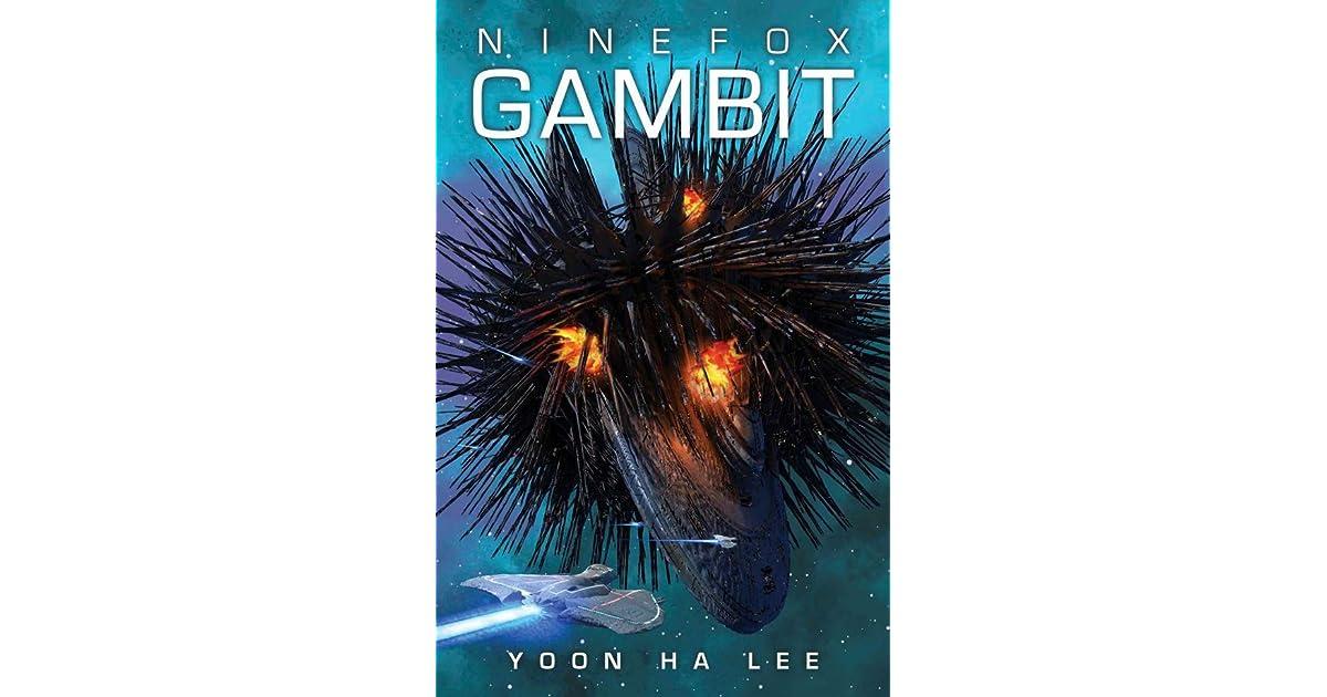 Ninefox Gambit (The Machineries of Empire, #1) by Yoon Ha Lee