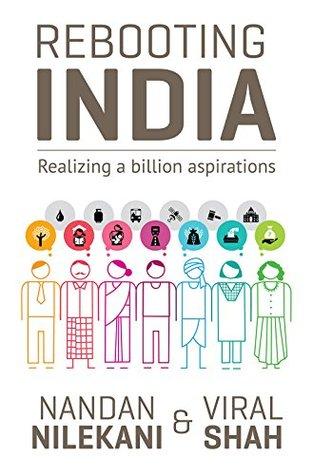 Rebooting India: Realizing a Billion Aspirations