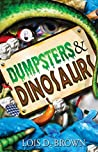 Dumpsters & Dinos...
