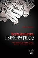 Intelepciunea psihopatilor