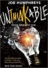 Unthinkable: Great Ideas for Now