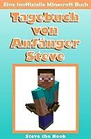 Tagebuch von Anfänger Steve (Eine Inoffizielle Minecraft Buch)