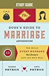 The Dude's Guide to Marriage: Ten Skills Every Husband Must Develop to Love His Wife Well, Study Guide