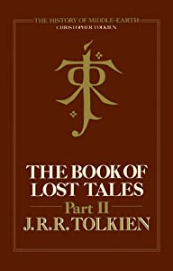 The Book of Lost Tales, Part II (The History of Middle-Earth, #2)
