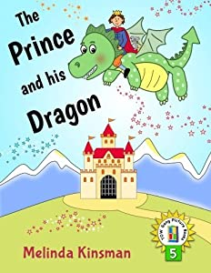 The Prince And His Dragon: U.S. English Edition - Magical Rhyming Bedtime Story - Picture Book/Beginner Reader, About the Power of Friendship (for 5 (Top of the Wardrobe Gang Picture Books)
