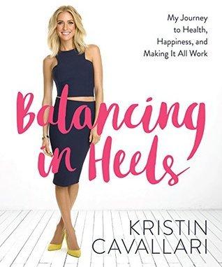Balancing in Heels by Kristin Cavallari