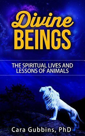 Divine Beings: The Spiritual Lives and Lessons of Animals