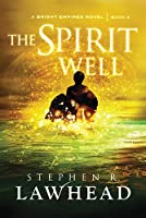 The Spirit Well (Bright Empires #3)