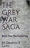 The Grey War Saga: Book One: The Gathering