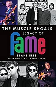 Muscle Shoals Legacy of FAME, The