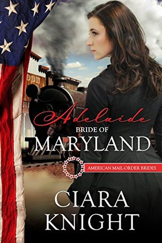 Adelaide: Bride of Maryland (American Mail-Order Bride #7)