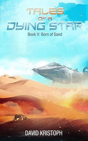 Born of Sand (Tales of a Dying Star #5)