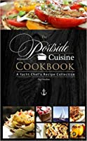 The Portside Cuisine Cookbook: A Yacht Chef's Recipe Collection