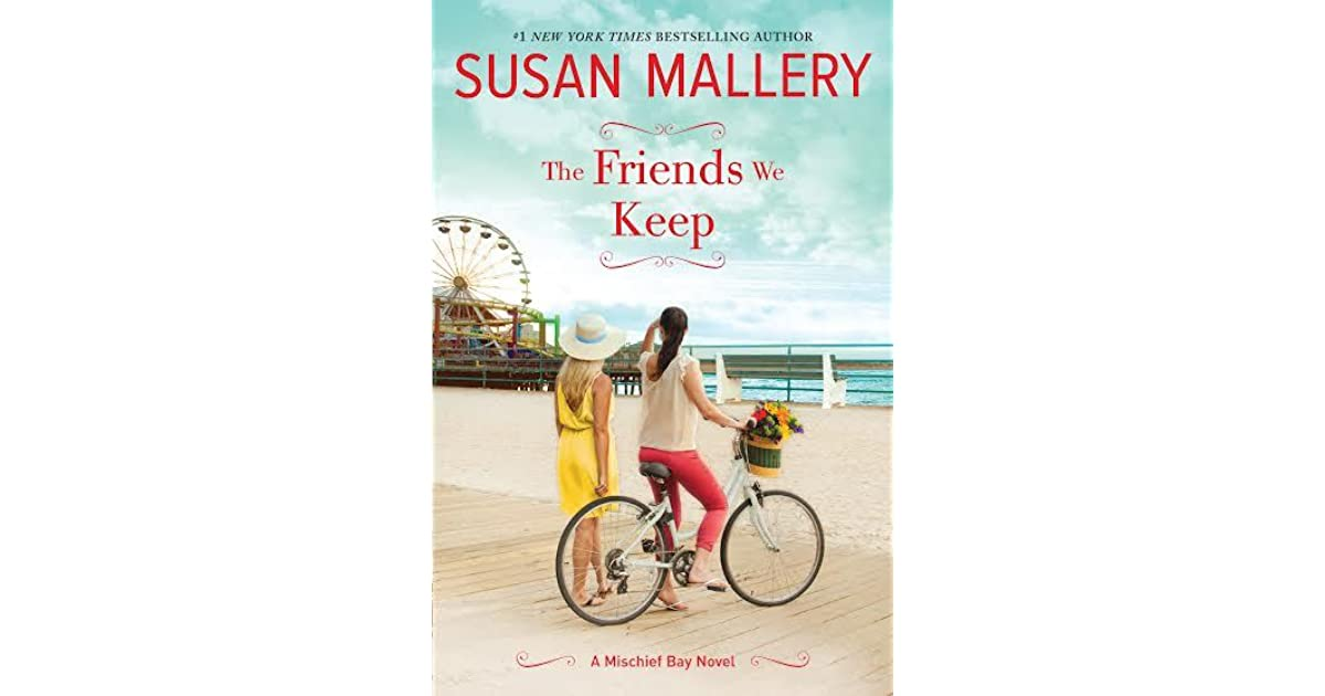 The Friends We Keep (Mischief Bay, #2) by Susan Mallery
