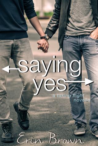 Saying Yes: A Taking Flight Novella (Taking Flight #3.5)