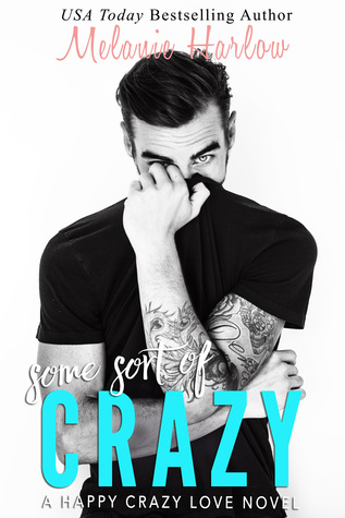 Some Sort of Crazy by Melanie Harlow