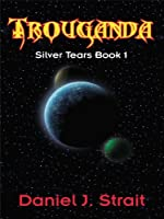 Trouganda (Silver Tears Book 1)