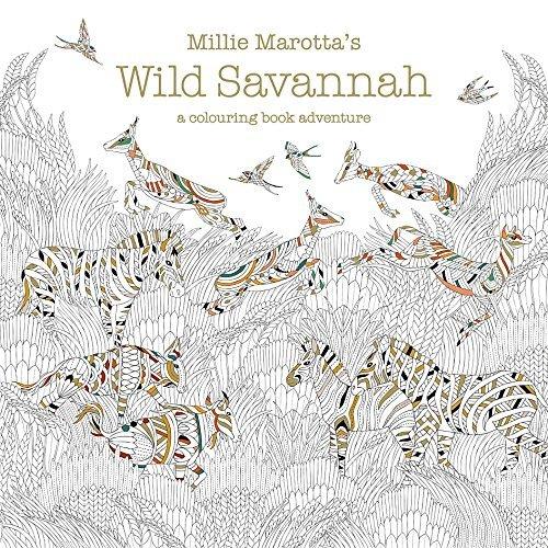 Millie Marottas Wild Savannah A Colouring Book Adventure By Marotta