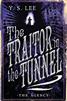 The Traitor in the Tunnel (The Agency, #3)