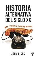 Historia alternativa del siglo XX: Más extraño de lo que cabe imaginar