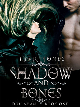 Shadow and Bones (Dullahan, #1)