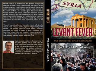 Levant Fever: True Stories from Syria's Underground