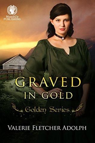 Graved in Gold: Golden Series (Golden Series Historical Fiction Book 2)