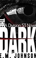 The Dark (Division 53 #1)