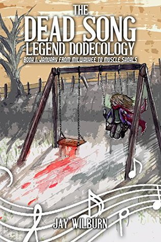The Dead Song Legend Dodecology Book I: January