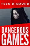 Dangerous Games (Dangerous Games, #1)